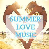 Summer Love Music by Various Artists