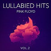 Lullabied Hits, Vol. 2: Pink Floyd (Lullaby Versions of Hits Made Famous by Pink Floyd) von Various Artists