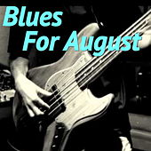 Blues For August von Various Artists