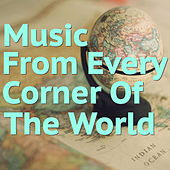 Music From Every Corner Of The World von Various Artists