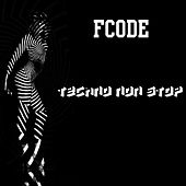 Techno Non Stop by Fcode