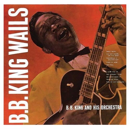 B.B. King Wails (Remastered) von B.B. King