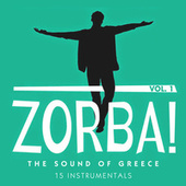 Zorba! The Sound of Greece: 18 Instrumentals by Various Artists
