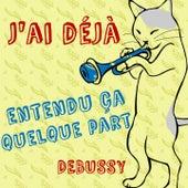 J'ai déjà entendu ça quelque part (Debussy) by Various Artists