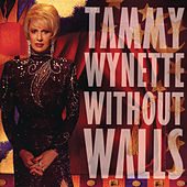 Without Walls by Tammy Wynette
