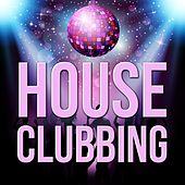 House Clubbing by Various Artists