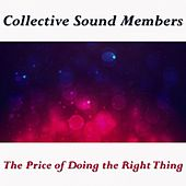 The Price of Doing the Right Thing by Collective Sound Members