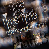 Time Is a Diamond by PlanB