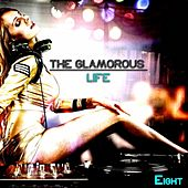 The Glamorous Life, Eight - Glamorous House by Various Artists