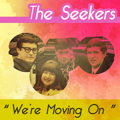 We're Moving On by The Seekers