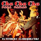 Cha Cha Cha para Bailar by Various Artists