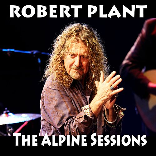 The Alpine Sessions (Live) by Robert Plant