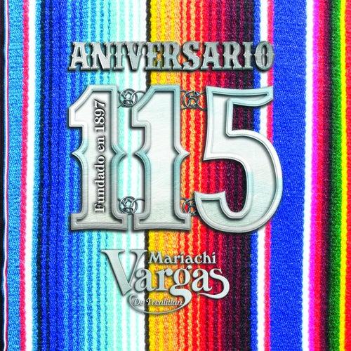 Aniversario 115 by Mariachi Vargas de Tecalitlan