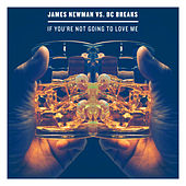 If You're Not Gonna Love Me by James Newman