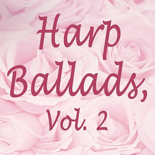 Harp Ballads, Vol. 2 by The O'Neill Brothers Group