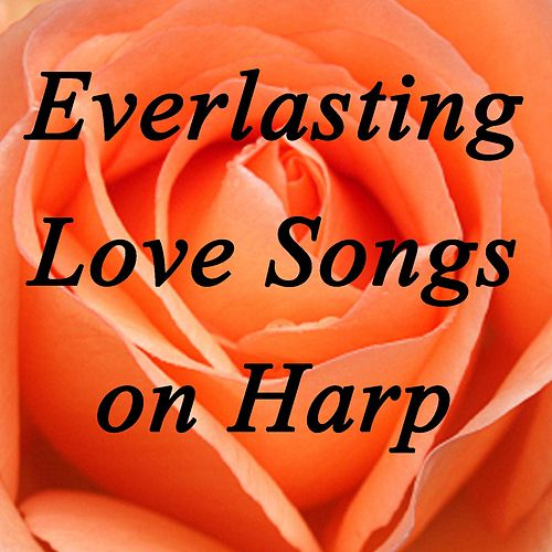 Everlasting Love Songs on Harp by The O'Neill Brothers Group