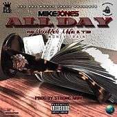 All Day (feat. WoodRich Mafia & T3) von Mike Jones