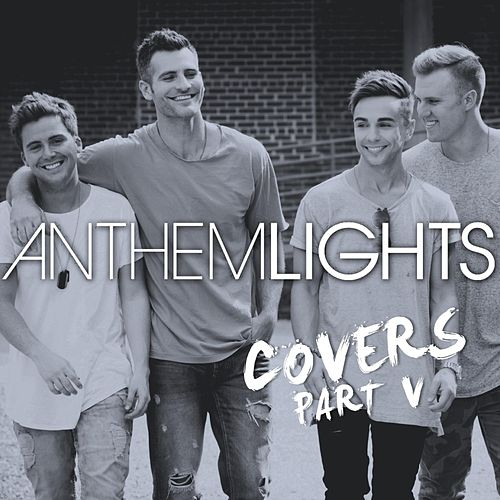 Covers, Pt. V by Anthem Lights
