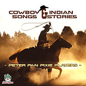 Cowboy & Indian Songs & Stories by Peter Pan Pixie Players