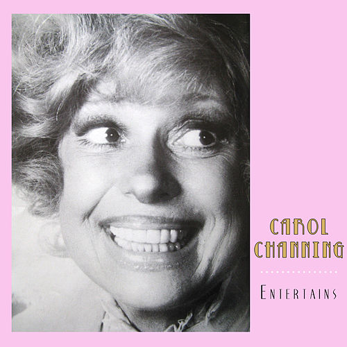 Entertains by Carol Channing