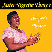 Spirituals in Rhythm by Sister Rosetta Tharpe