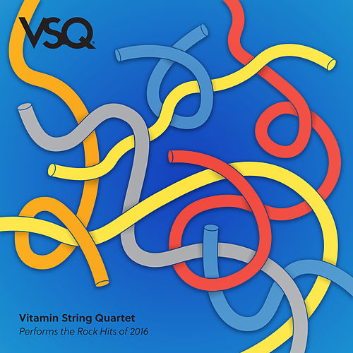VSQ Performs the Rock Hits of 2016 by Vitamin String Quartet