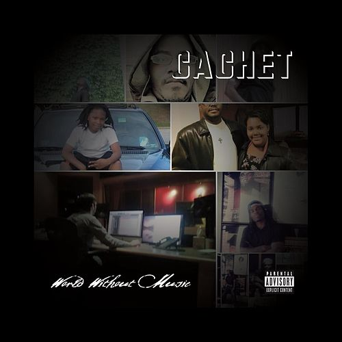 World Without Music by Cachet