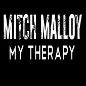 My Therapy by Mitch Malloy