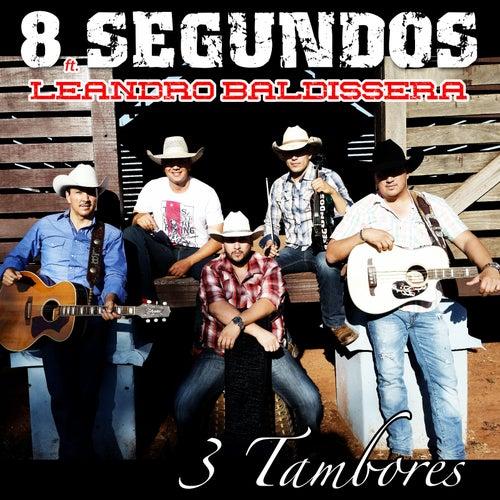 3 Tambores (feat. Leandro Baldissera) by 8 Segundos