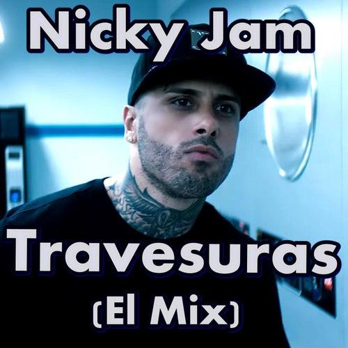 Travesuras (El Mix) by Nicky Jam