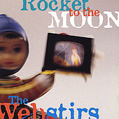 Rocket to the Moon by The Webstirs