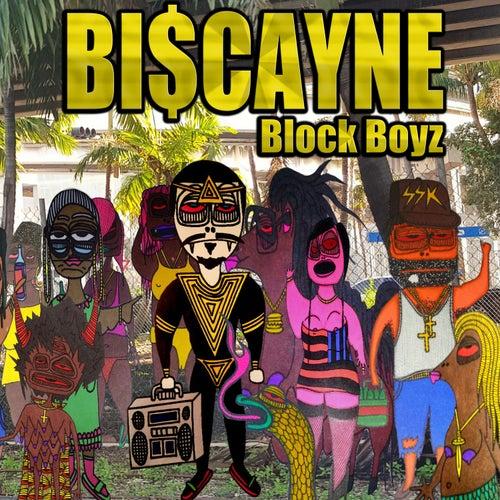 Biscayne Block Boyz by Otto Von Schirach