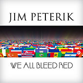 We All Bleed Red by Jim Peterik