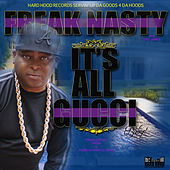 It's All Gucci Baby by Freak Nasty