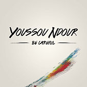 Be careful by Youssou N'Dour