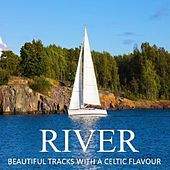 River: Beautiful Tracks with a Celtic Flavour by Various Artists