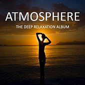 Atmosphere: The Deep Relaxation Album by Various Artists