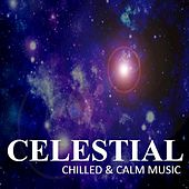 Celestial: Chilled & Calm Music by Various Artists