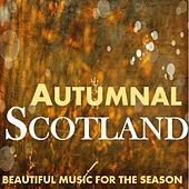 Autumnal Scotland: Beautfiul Music for the Season by Various Artists