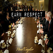 Earn Respect by Paul Taylor