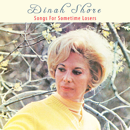 Songs for Sometime Losers by Dinah Shore