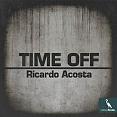Time Off by Ricardo Acosta