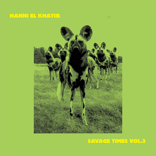 Savage Times Vol. 3 by Hanni El Khatib