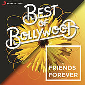 Best of Bollywood: Friends Forever by Various Artists