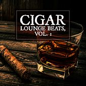 Cigar Lounge Beats, Vol. 1 by Various Artists