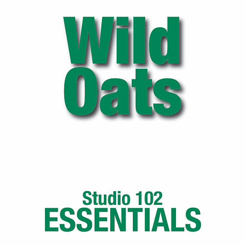 Wild Oats: Studio 102 Essentials by The Wild Oats