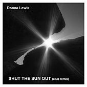 Shut the Sun Out (Remix) by Donna Lewis