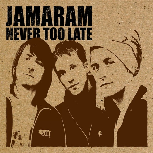 Never Too Late by Jamaram