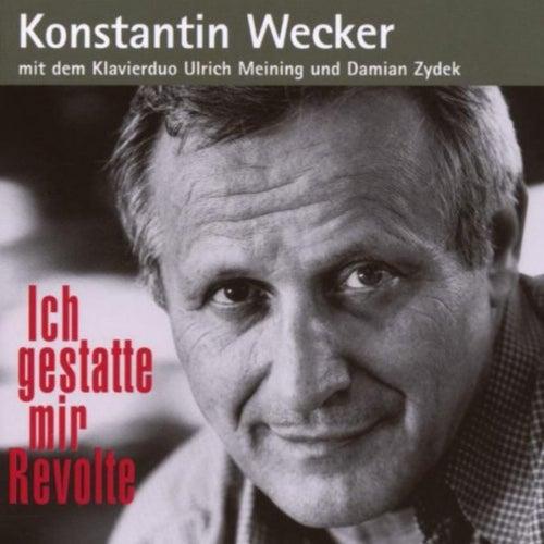 Ich gestatte mir Revolte by Konstantin Wecker