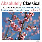 Absolutely Classical Choral, Vol. 8 by Various Artists